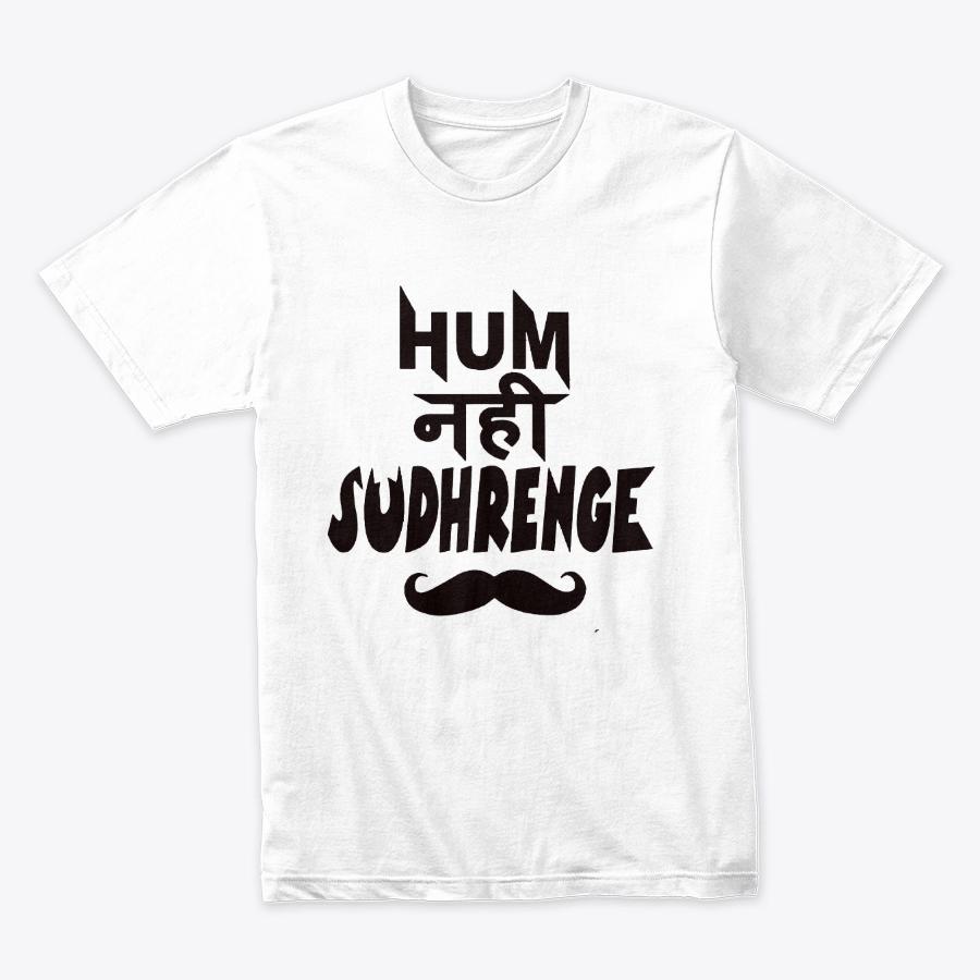 Hum Nahi Sudhrenge Design Printed T-Shirt