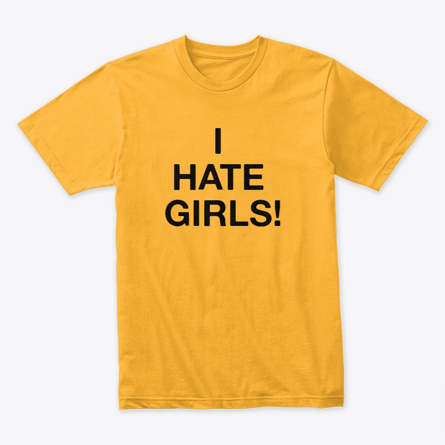 I Hate Girls Printed T-Shirt